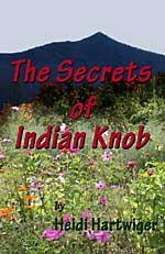 The Secrets of Indian Knob - A self published book prepared by Five Corners Press